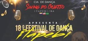 Itapebi:Vem ai 18º Festival de dança Cia Swing do Guetto